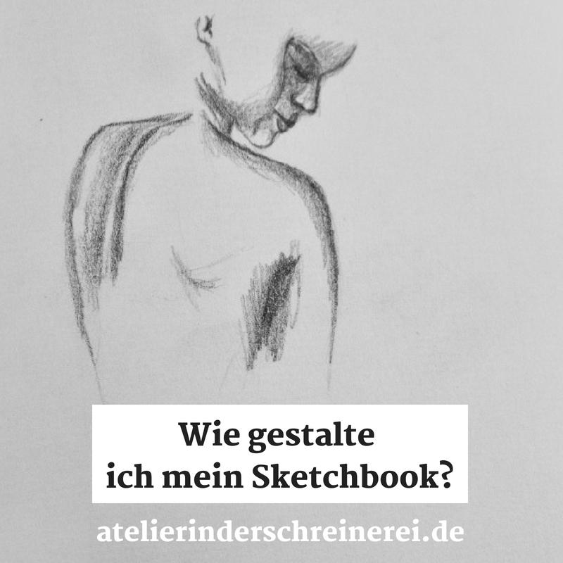 Viele Tipps Und Vorschlage Zur Gestaltung Deines Sketchbooks