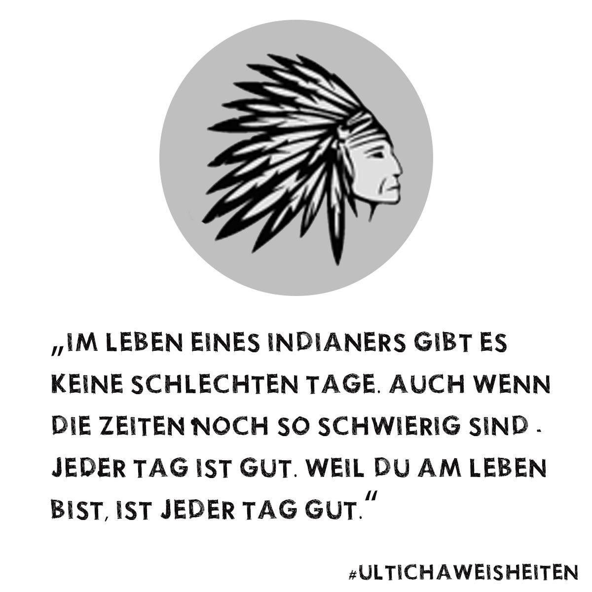 Ultichá Mate - Indianer Weisheiten - Mate my Day - Sprüche ... - Tattoo Sprüche Weisheiten