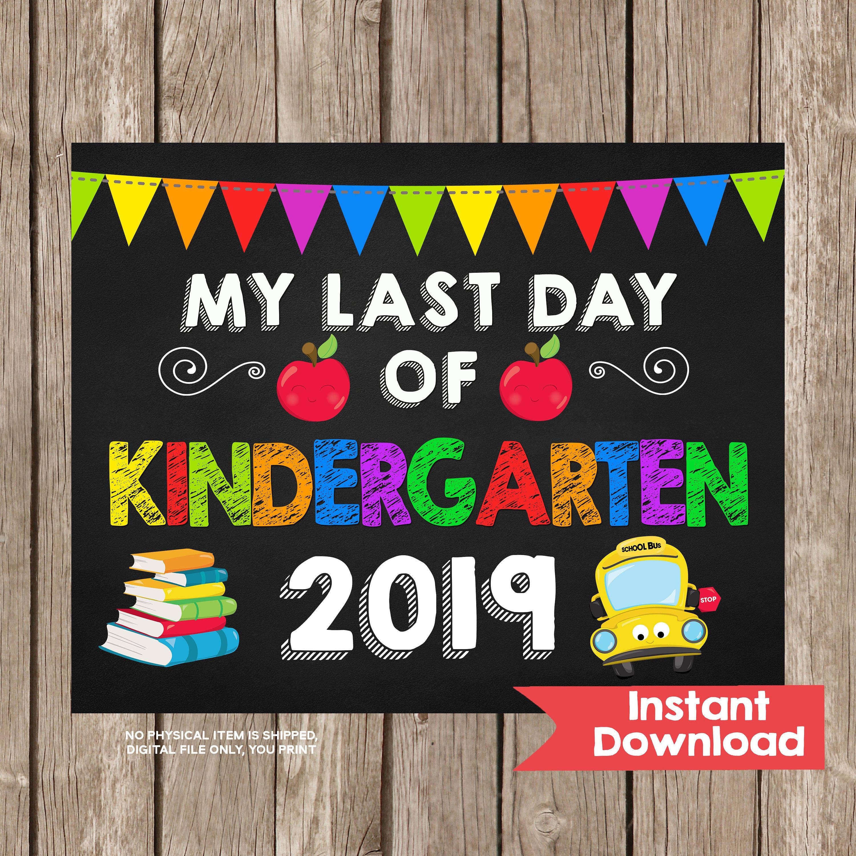 Last Day Of Kindergarten Sign 8x10 Instant Download Photo
