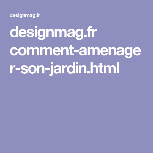 designmag.fr comment-amenager-son-jardin.html