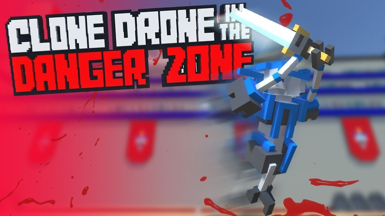 clone drone in the danger zone free download latest version