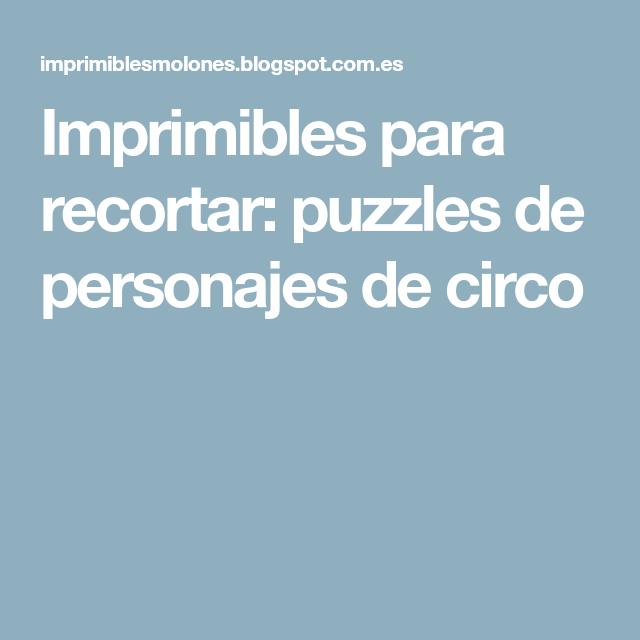 Imprimibles para recortar: puzzles de personajes de circo | school ...
