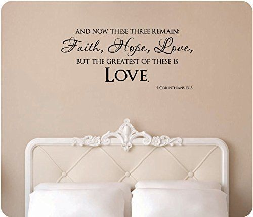 And Now These Three Remain Faith Hope Love But The Greatest of These is Love 1 Corinthians Christian Bible Scripture Verse Wedding Religious Wall Decal ...  sc 1 st  Pinterest & Amazon.com - 44