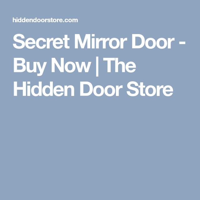 Best Secret Mirror Door Buy Now Secure Hidden The Hidden Door Store Mirror Door Doors Mirror 400 x 300