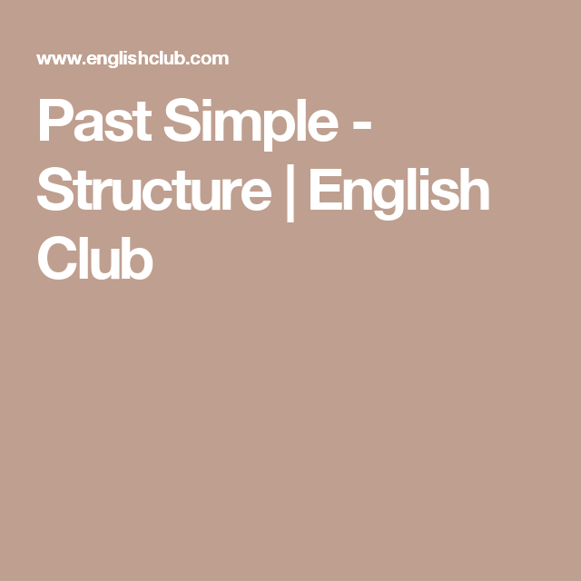 Past Simple - Structure | English Club