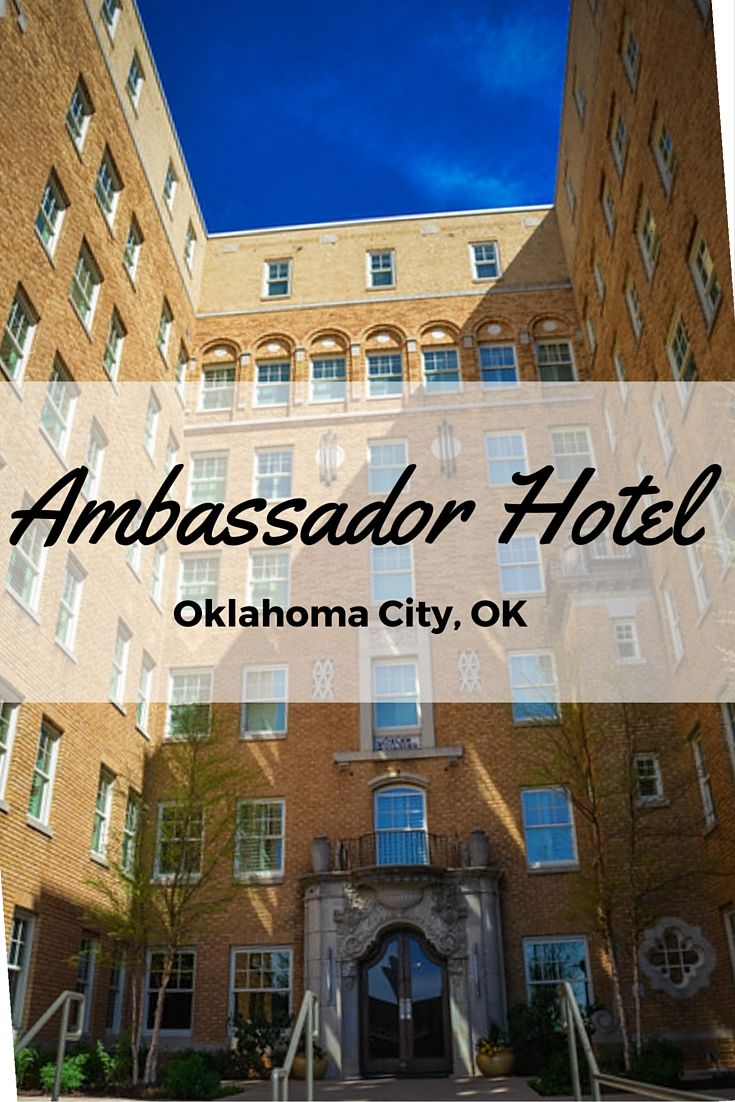Why The Ambassador Hotel In Oklahoma City Is Amazing Hotels In Oklahoma City Ambassador Hotel North American Travel