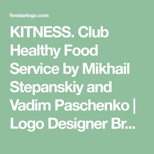 Kitness Club Healthy Food Service By Mikhail Stepanskiy And Vadim Paschenko Logo Designer Bradenton Web Design Branding Agency Business Branding Web Design