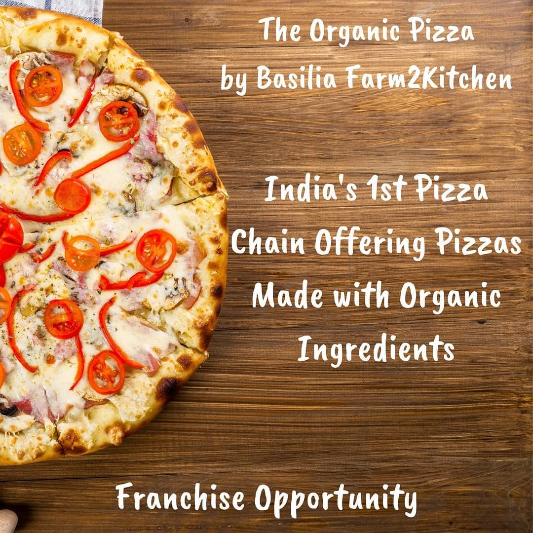 Franchise Opportunity! Indias 1st Pizza Chain Using Certified Organic Ingredients!A Basilia Farm2Kitchen venture.#organicfood