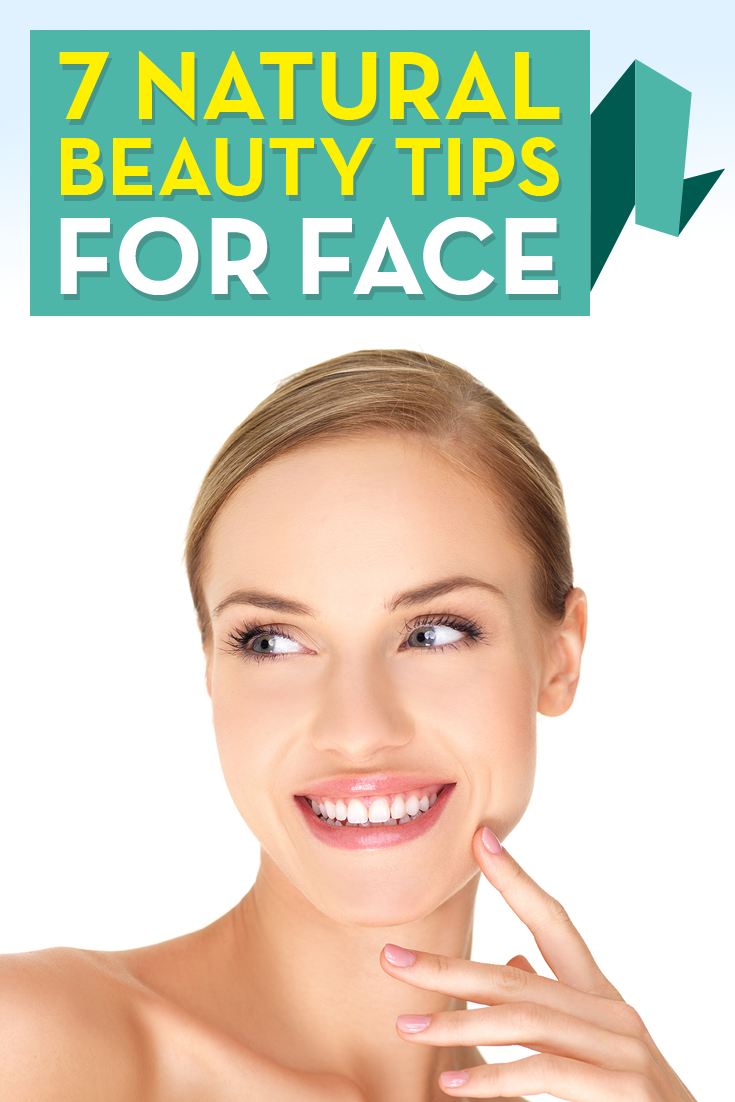 7 Natural Beauty Tips for Face | Best Pins For Moms ...