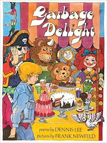 Garbage Delight Classic Edition: Dennis Lee, Frank Newfeld: 9781443411554: Books - Amazon.ca