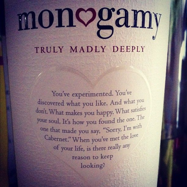Monogamy <3 Beacuse, when you've met the love of your life - why keep looking?