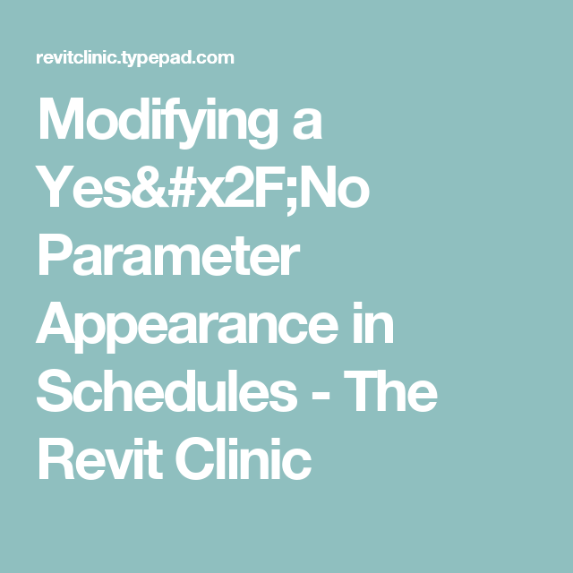Modifying a Yes/No Parameter Appearance in Schedules   REVIT
