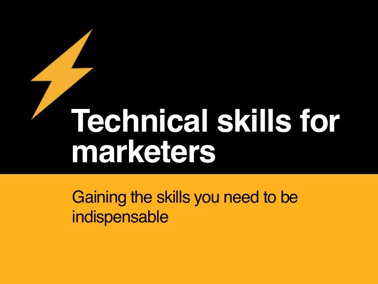 Technical Skills for Marketers -- gaining the skills you need to - what are technical skills