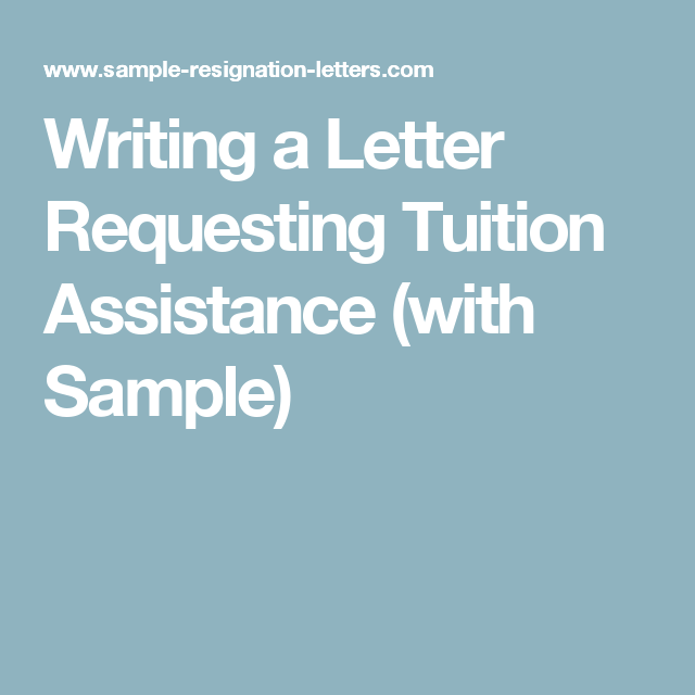 Writing a letter requesting tuition assistance with sample writing a letter requesting tuition assistance with sample spiritdancerdesigns Gallery