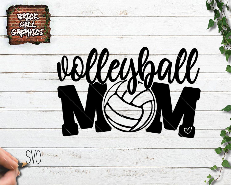 Volleyball Mom Svg File Volleyball Mom Volleyball Mom Shirts Volleyball Shirt Designs
