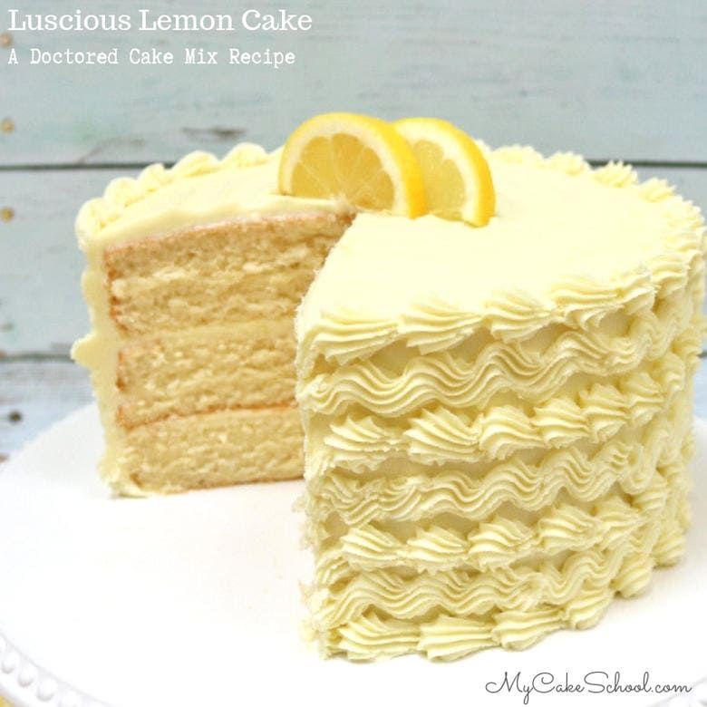 Lemon Cake A Doctored Cake Mix Recipe Cake Mix Recipes Cake