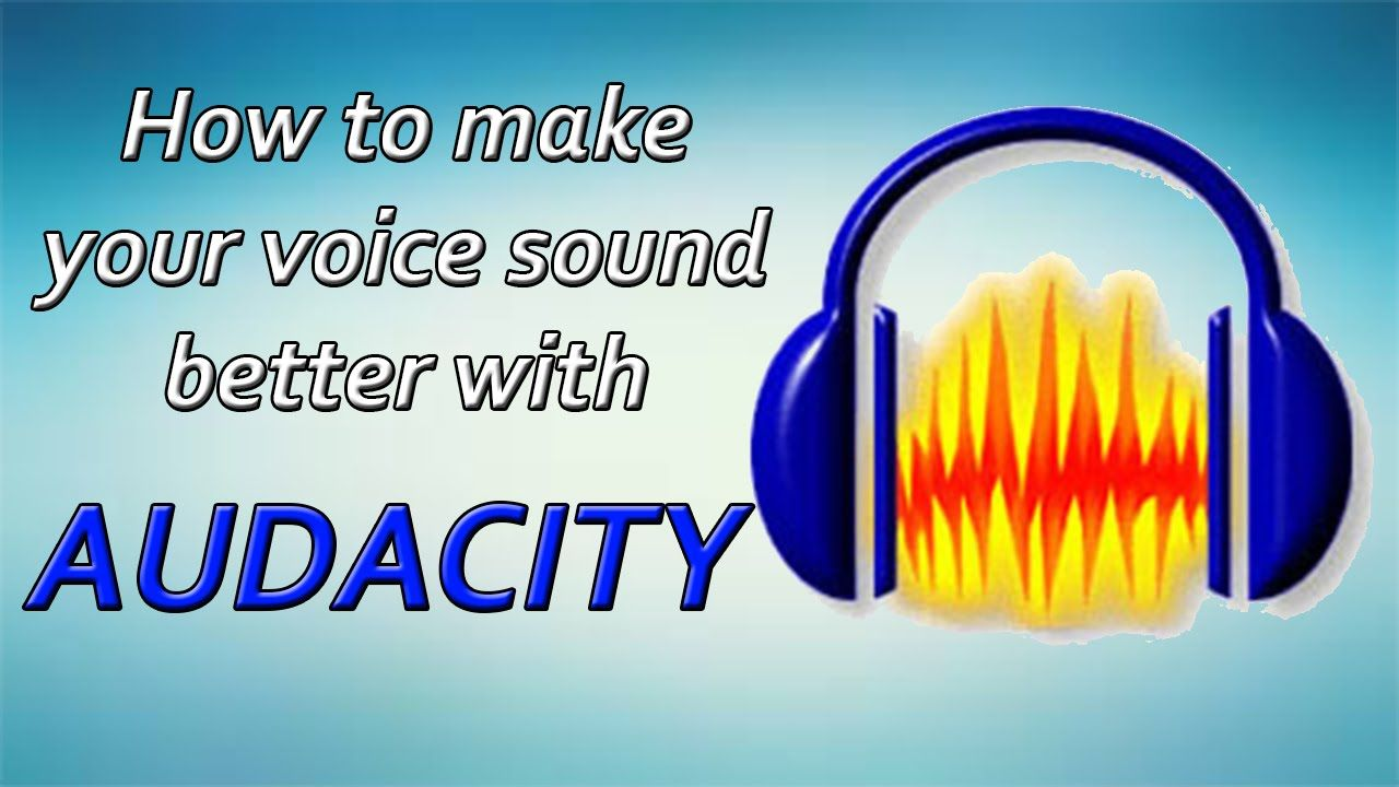 How to Make Your Voice Sound Better in Audacity (met