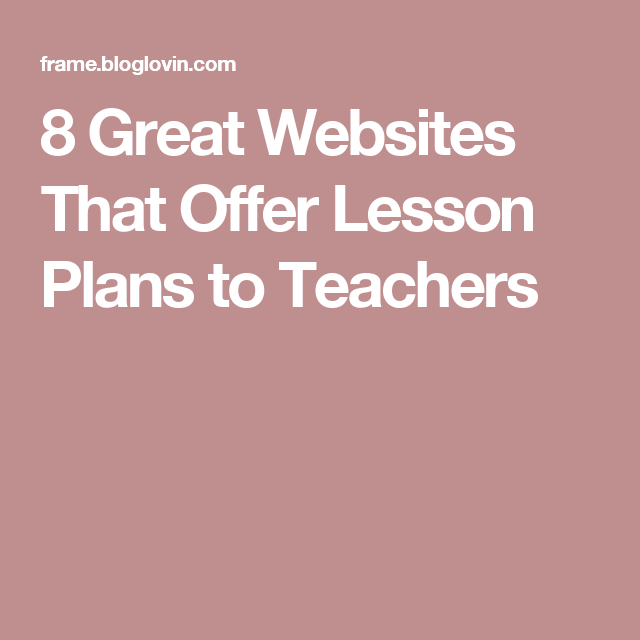 8 Great Websites That Offer Lesson Plans to Teachers