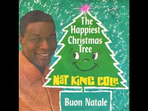 """Nat King Cole """"The Happiest Christmas Tree"""" (Capitol) 1959 - YouTube   Christmas tunes ..."""