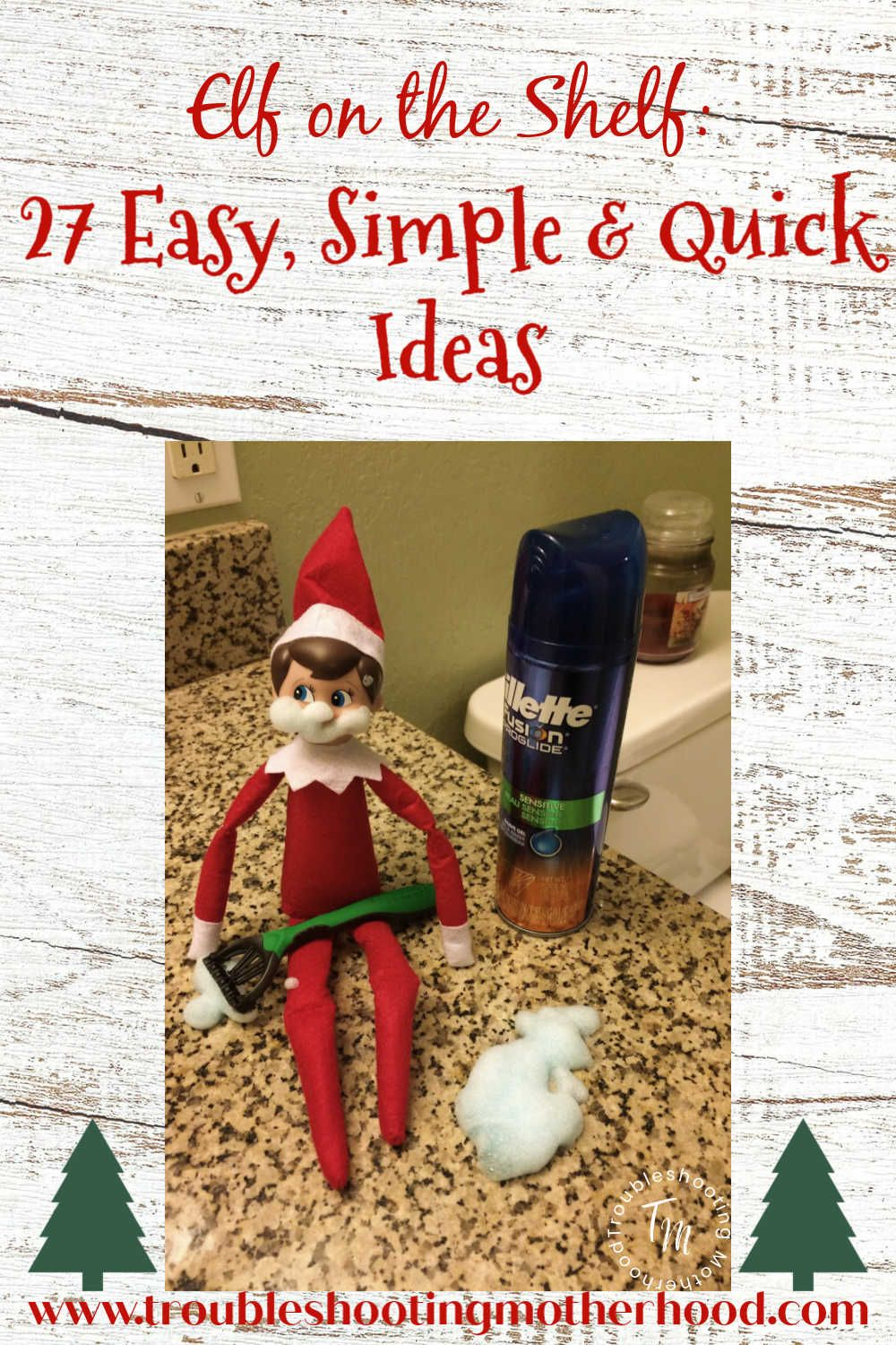 27 Easy, Simple & Quick Ideas for your Elf on the Shelf #easyelfontheshelfideaslastminute
