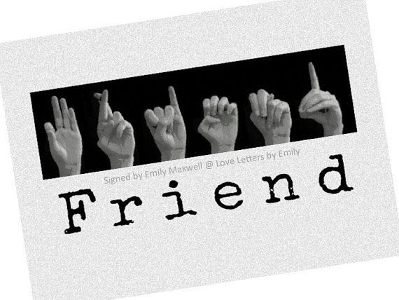 Friend Sign Asl Sign Language Letters By Lovelettersbyemily