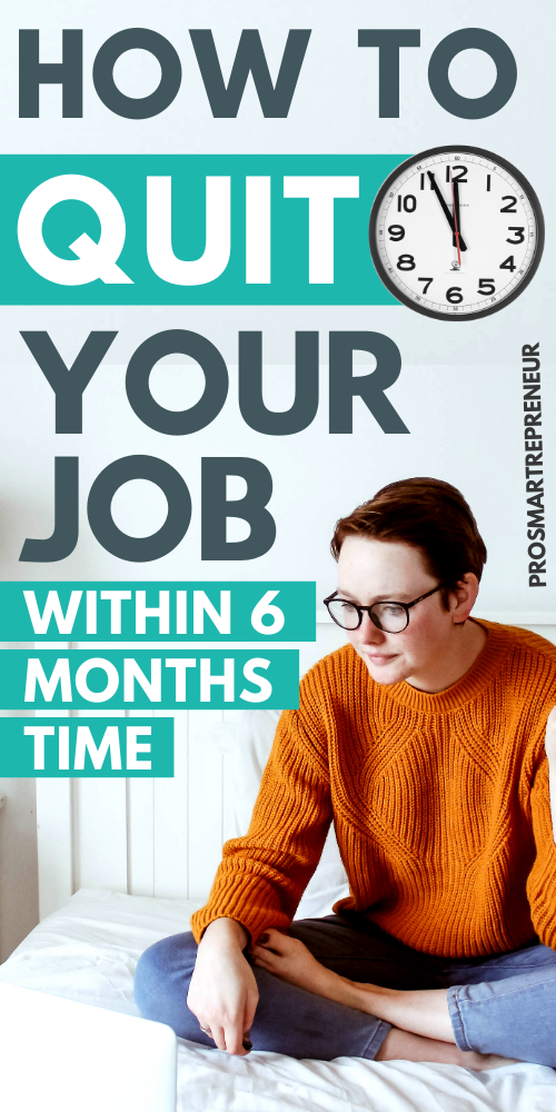 How To Quit Your 9 To 5 Job Within 6 Months The Ultimate Escape Plan In 2020 Working From Home How To Plan Work From Home Jobs