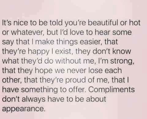 This Never Wanted To Hear Compliments About Appearance