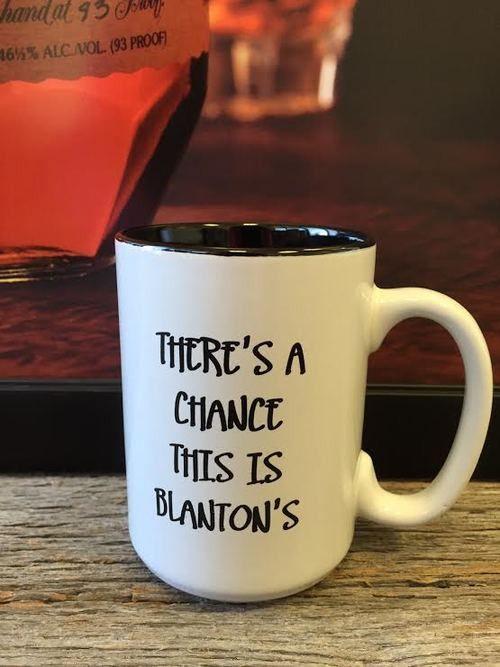 "Blanton's ""There's a Chance This is Blanton's"" Coffee Mug"