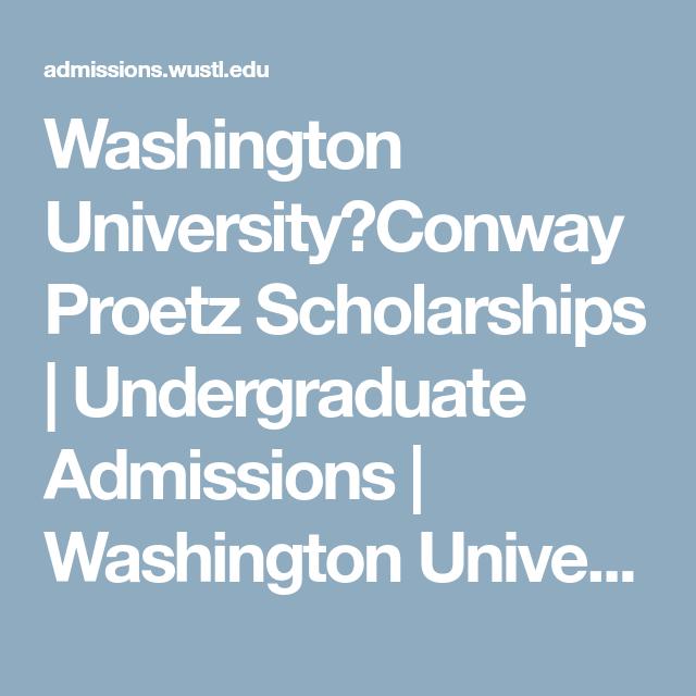 University Of Washington Scholarships >> Washington University Conway Proetz Scholarships