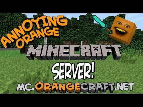 ORANGECRAFT The Annoying Orange Minecraft Server Httpwww - Minecraft server erstellen offline