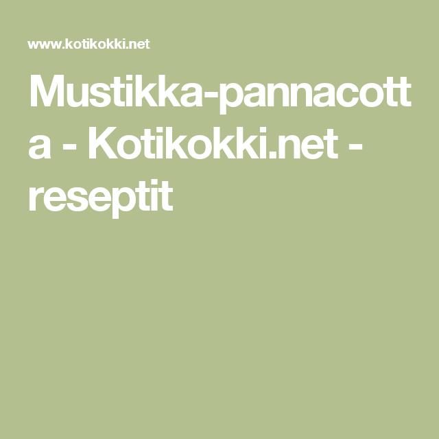 Mustikka-pannacotta - Kotikokki.net - reseptit