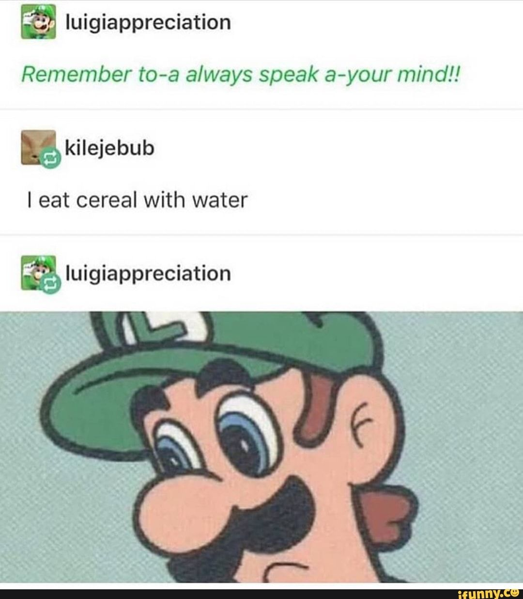 Remember To-a Always Speak A-your Minc!!! I Eat Cereal