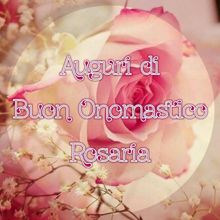 Buon Onomastico Rosaria | Buon onomastico, Onomastico, Buon compleanno