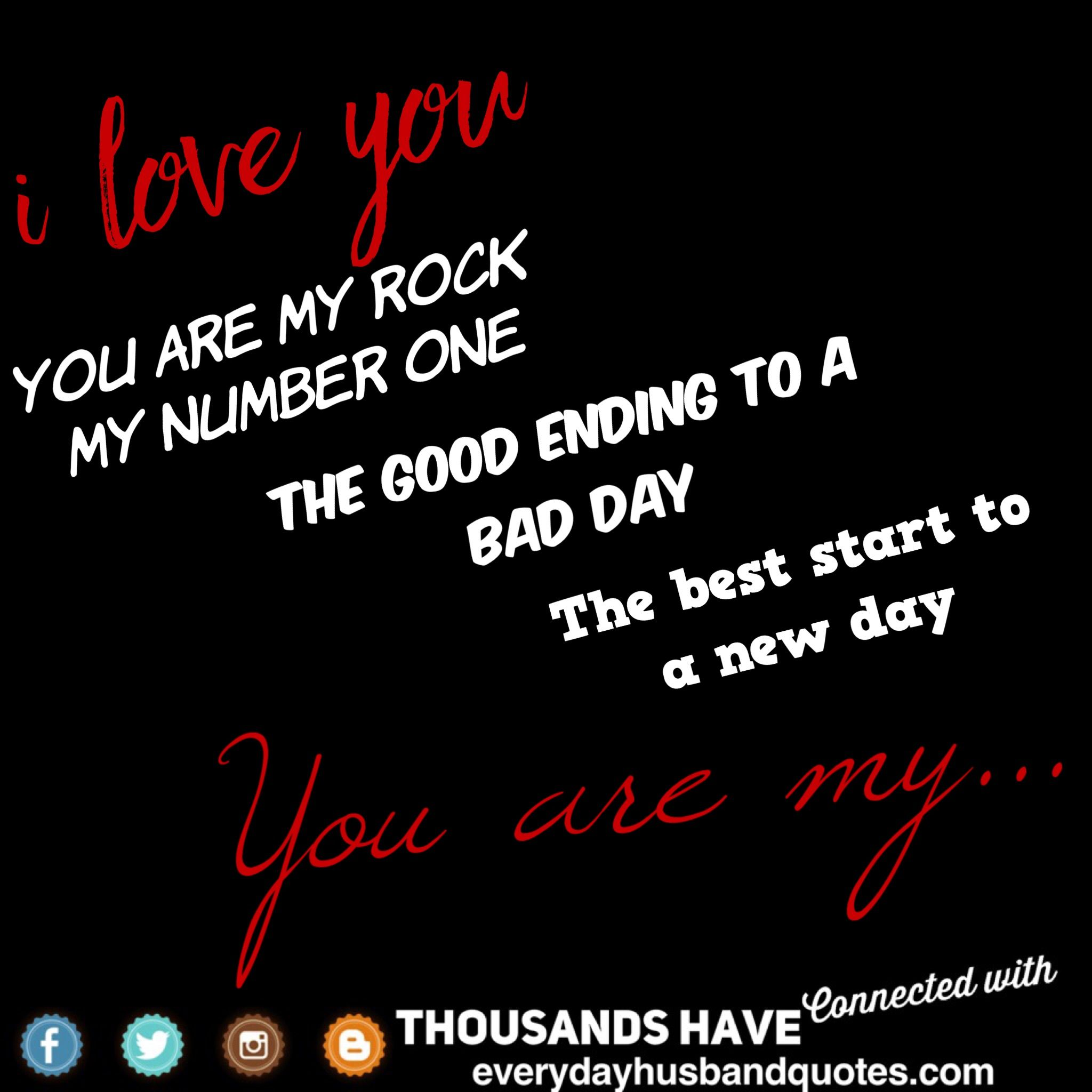 I Love You Husband Quote I Love You You Are My Rock My Number One