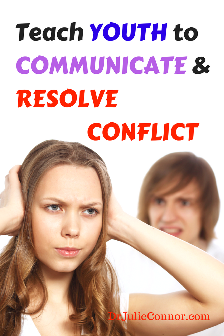 Teach Teens to Communication  Resolve Conflict Teach Youth How to Communicate  Resolve Conflict with skills to build relationships create healthy boundaries and resolve c...