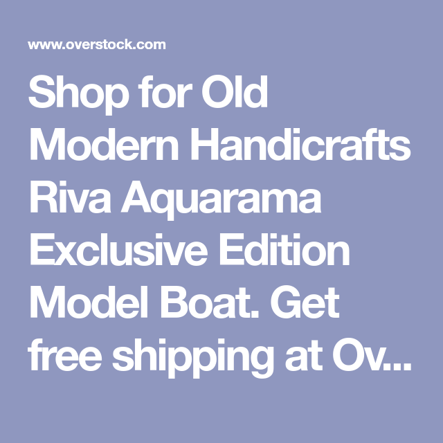 Old Modern Handicrafts Riva Aquarama Exclusive Edition Model Boat