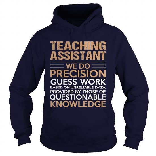 TEACHING ASSISTANT We Do Precision Guess Work Questionable Knowledge T Shirts…