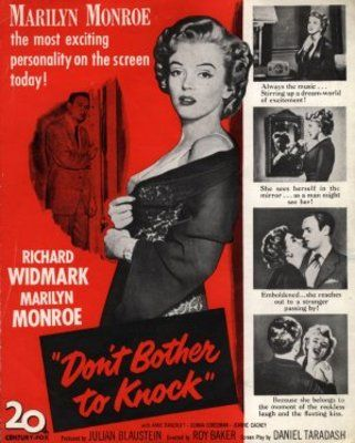 Don't Bother to Knock(1952)   Director: Roy Ward Baker  Stars: Richard Widmark, Marilyn Monroe, Anne Bancroft
