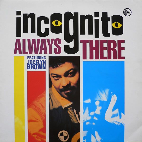 Incognito Feat Jocelyn Brown Always There