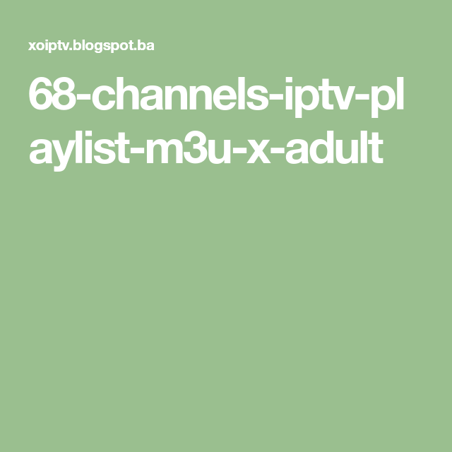 68-channels-iptv-playlist-m3u-x-adult | Live tv in 2019 | Free