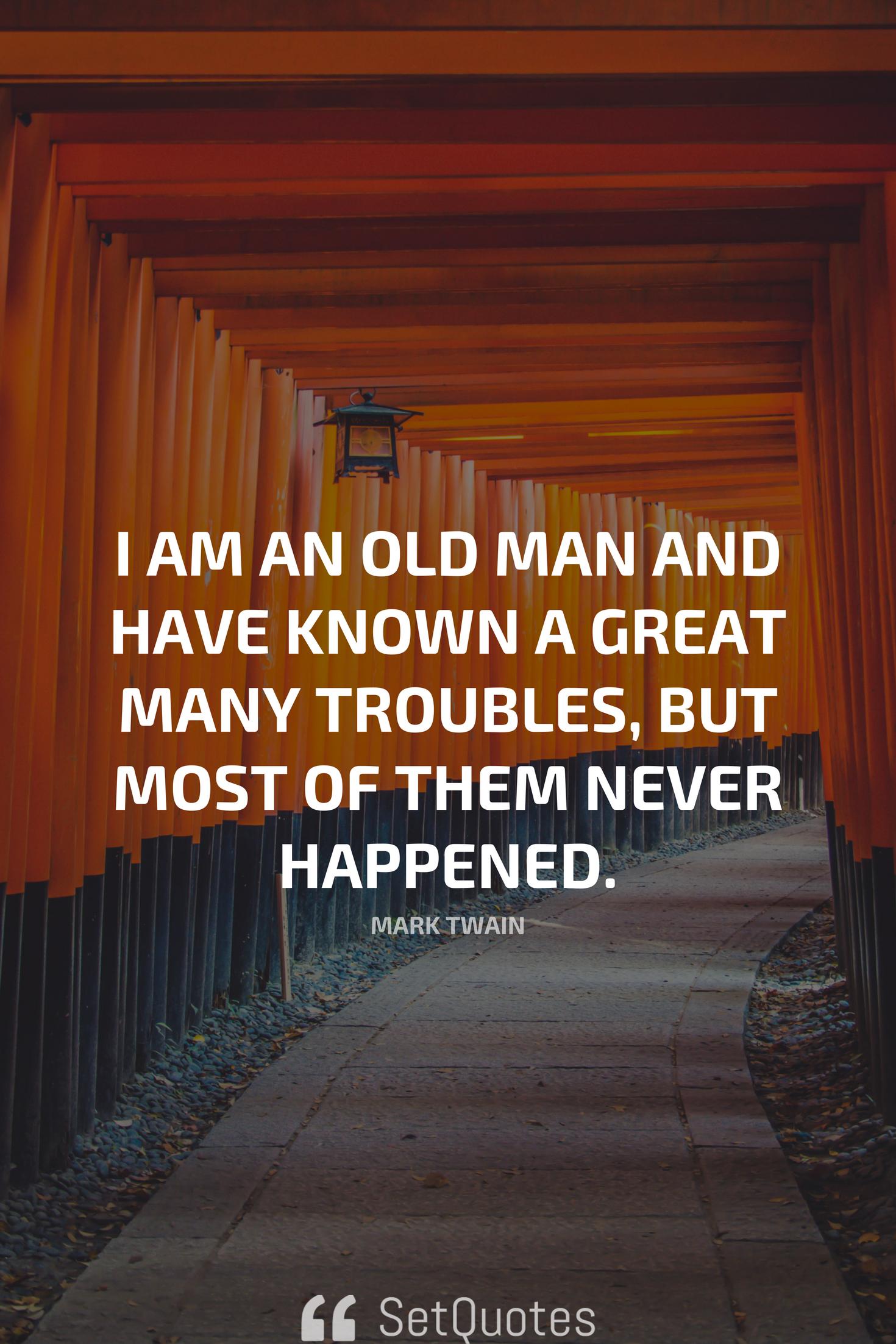 i am an old man