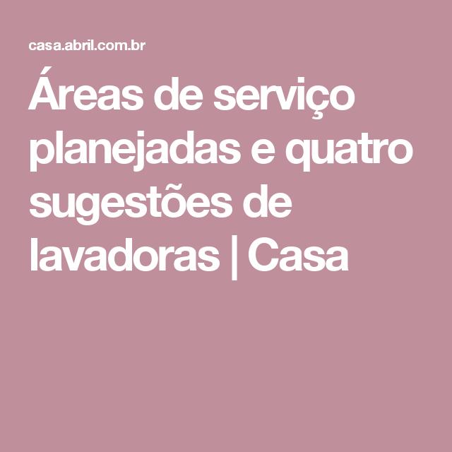 Áreas de serviço planejadas e quatro sugestões de lavadoras | Casa