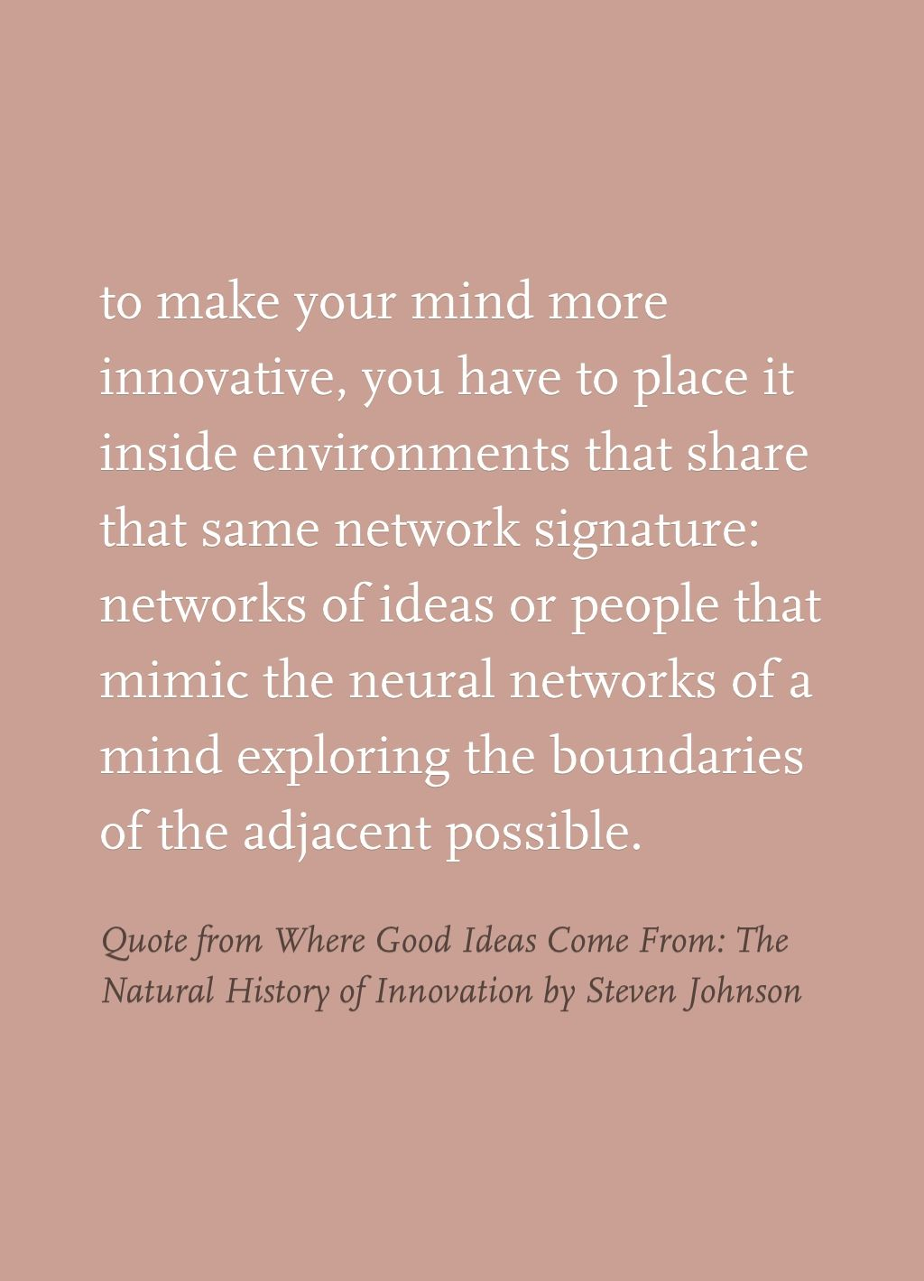 Quote From Where Good Ideas Come From The Natural History Of
