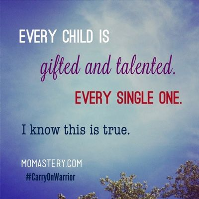 Every Child Is Gifted Talented Every Single One Momastery Children Parenting Quotes Talent