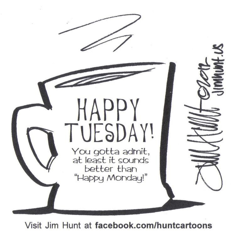 Tuesday Coffee Quotes Google Search Weekend Quotes Wish Quotes Coffee Humor