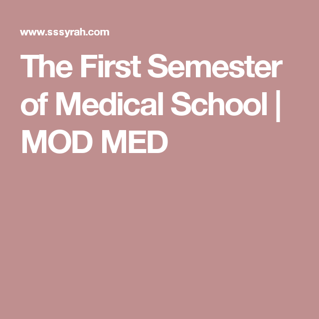 The First Semester of Medical School | MOD MED