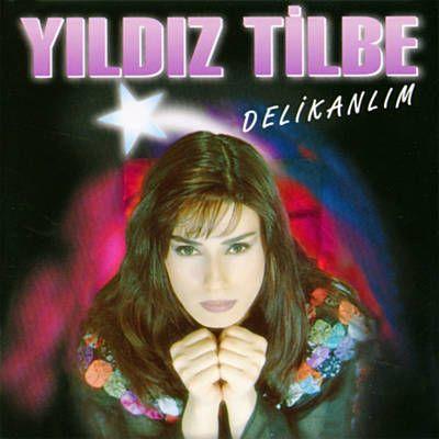 Delikanlim By Yildiz Tilbe Yildiz Sanatcilar Muzik