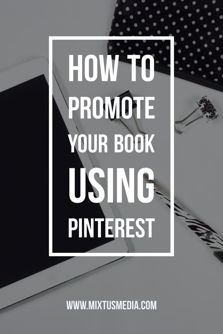 How Authors Can Promote A Book Using Pinterest | Schreiben