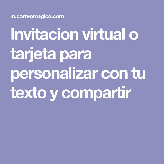 Invitacion Virtual O Tarjeta Para Personalizar Con Tu Texto