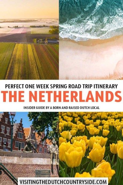 The Perfect Spring Road Trip Itinerary For The Netherlands & Holland